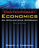 By Robert J. Carbaugh - Contemporary Economics: An Applications Approach: 6th (sixth) Edition