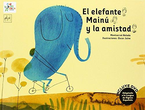 El elefante Mainú y la amistad (Carambuco Cuentos) de Montserrat Balada Herrera (Ilustrado, abr 2014) Tapa blanda