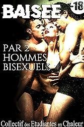 Baisée Par 2 Hommes Bisexuels: (Roman Adulte, Sexe à Plusieurs, Domination, Fantasmes, HARD, MM, MMF)