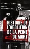 Histoire de l'abolition de la peine de mort : 200 ans de combats by Jean-Yves Le Naour (2011-04-07)