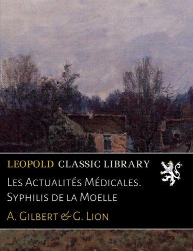 Les Actualités Médicales. Syphilis de la Moelle