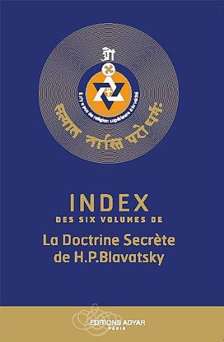 Index des six volumes de la doctrine secrète de H.P. Blavatsky par Collectif