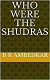 WHO WERE THE SHUDRAS