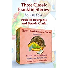 Three Classic Franklin Stories Volume Four: Franklin Goes to the Hospital, Franklin and the Tooth Fairy, and Finders Keepers for Franklin (English Edition)