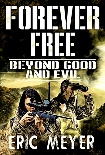 Beyond Good and Evil (Forever Free Book 3) (English Edition) eBook ...