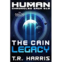 The Cain Legacy: Alien Games Trilogy Book 2 (The Human Chronicles Saga 18)