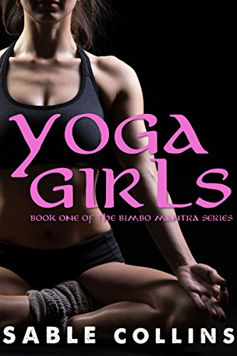 Yoga Girls: Book One Of The Bimbo Mantra Series (English Edition)