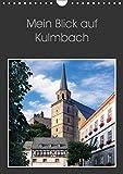 Mein Blick auf Kulmbach (Wandkalender 2019 DIN A4 hoch): Kulmbach etwas näher betrachtet (Monatskalender, 14 Seiten ) (CALVENDO Orte) - Karin Dietzel
