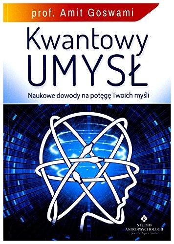 Kwantowy umysĹ - prof. Amit Goswami [KSIÄĹťKA]