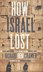 How Israel Lost: The Four Questions by Richard Ben Cramer (2004-05-04)