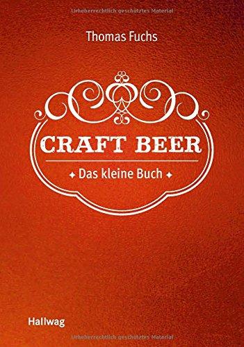 Craft Beer: Das kleine Buch (Hal...