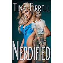 Nerdified: (a Geekily Gratifying Nerdist / Geek Transformation Story) (Nerds Rule the School Book 1) (English Edition)