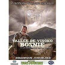 Vallee de Visoko-Bosnie - a la Recherche de la Verite