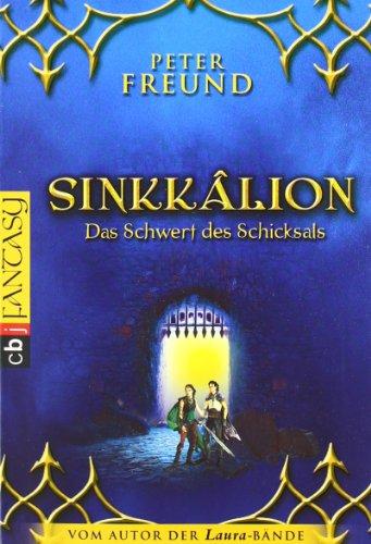 Sinkkâlion - Das Schwert des Schicksals (MYSTERIA-Triologie von Peter Freund, Band 3)