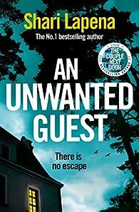 An Unwanted Guest par Shari Lapena