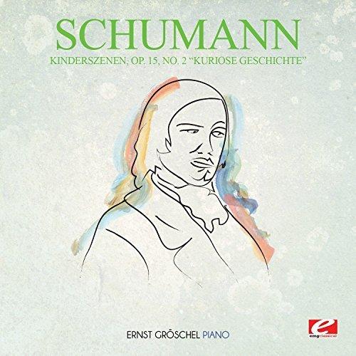 Kinderszenen Op. 15 No. 2 Kuriose Geschichte by Schumann