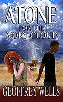 Atone for the Ivory Cloud (The Trilogy for Freedom Book 2) by [Wells, Geoffrey]