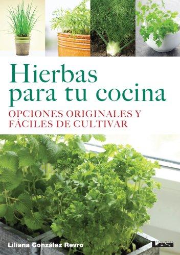 Hierbas para tu cocina por Liliana González Revro