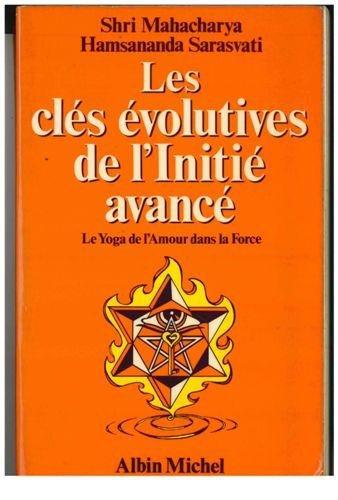 Les clés évolutives de l'initié avancé : Le yoga de l'amour dans la force