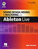 Sound Design, Mixing and Mastering with Ableton Live (Quick Pro Guides)