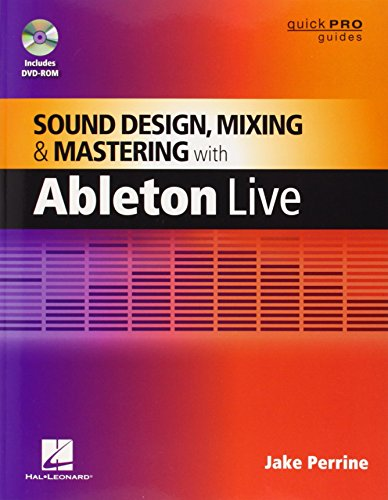 Preisvergleich Produktbild Sound Design,  Mixing,  and Mastering with Ableton Live (Quick Pro Guides)