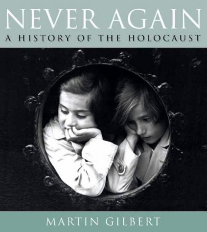 Never Again: A History of the Holocaust by Martin Gilbert (2000-06-05)