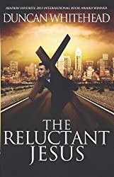 The Reluctant Jesus: An Apocalyptic Laugh Out Loud Dark Comedy