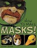 Image de How to Make Masks: Easy New Way to Make a Mask for Masquerade, Halloween and Dre