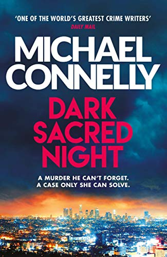 6fa7fa8199d1 Dark Sacred Night: The Brand New Ballard and Bosch Thriller (Harry Bosch  Series Book 21)