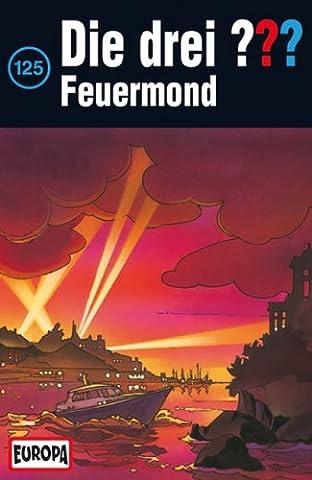 Die drei Fragezeichen - Folge 125: Feuermond [Musikkassette]