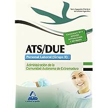 ATS/DUE. Personal Laboral (Grupo II) de la Administración de la Comunidad Autónoma de Extremadura. Test de la parte Específica y Supuestos Prácticos