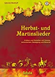 Herbst- und Martinslieder: Erleben und Gestalten mit Stimme, Instrumenten, Bewegung und Material, Buch incl. CD - Gabriele Westhoff