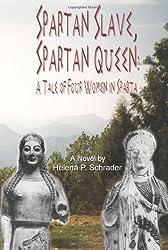 Spartan Slave, Spartan Queen: A Tale of Four Women in Sparta by Helena Schrader (2007-10-12)