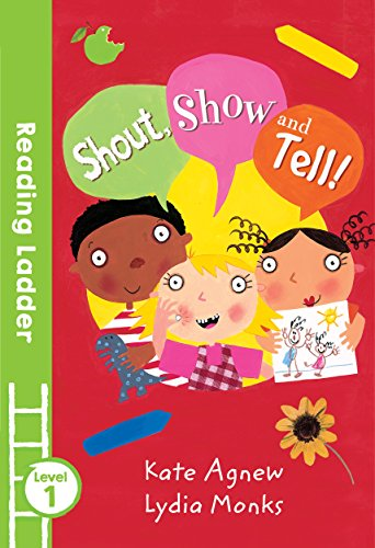 Shout Show and Tell! (Reading Ladder Level 1)