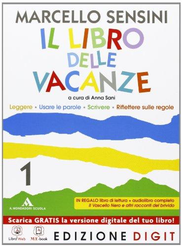 Il libro delle vacanze - Volume 1 + Il vascello nero e altri racconti da brivido. Con Contenuti Digitali Integrativi online