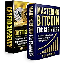 Bitcoin: Mastering Bitcoin: Discover How I (An ex-army) Became A Crypto Millionaire in 6 Months Investing, and Trading Bitcoin and Cryptocurrencies (Bitcoin Trading Secrets) (English Edition)