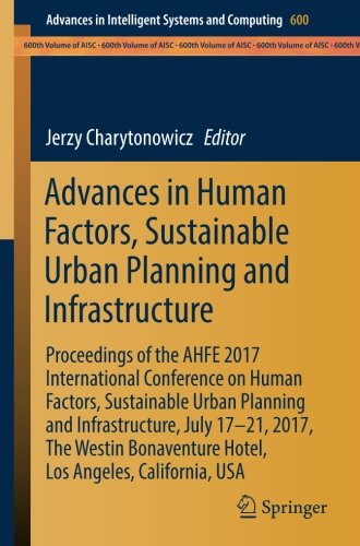 advances-in-human-factors-sustainable-urban-planning-and-infrastructure-proceedings-of-the-ahfe-2017