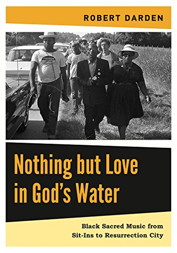 nothing-but-love-in-gods-water-volume-2-black-sacred-music-from-sit-ins-to-resurrection-city