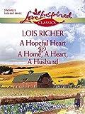 A Hopeful Heart and A Home, a Heart, A Husband: A Hopeful Heart (Faith, Hope & Charity, Book 2) / A Home, A Heart, A Husband (Mills & Boon Love Inspired)