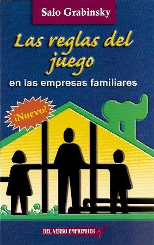 Las Reglas del Juego en las empresas familiares (In SPANISH) por SALO GRABINSKY