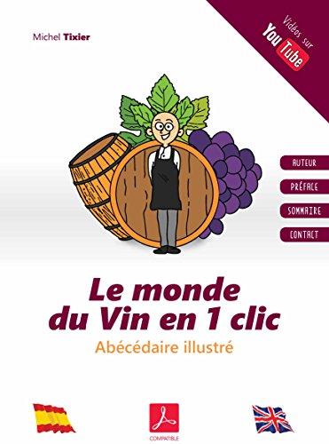 Couverture du livre Le monde du Vin en 1 clic: L´essentiel en 40 vidéos originales