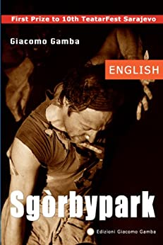 Sgòrbypark (Blue Theatre Book 2) (English Edition) di [Gamba, Giacomo ]
