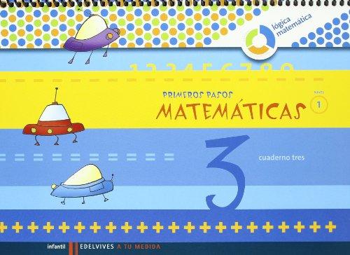 Primeros Pasos cuaderno 3 Matemáticas (Nivel 1) (A tu medida (Lógica Matemática))