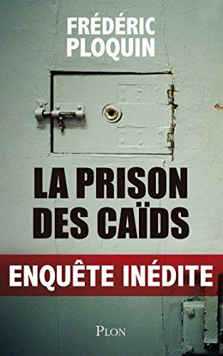 La prison des caïds par FREDERIC PLOQUIN