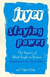 Staying Power: The History of Black People in Britain (Get Political) by Fryer, Peter (2010) Paperback