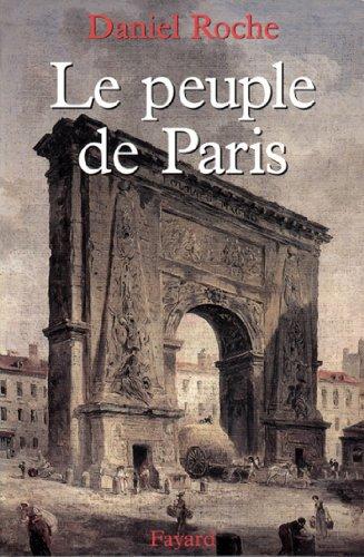 Le Peuple de Paris : Essai sur la culture populaire au XVIIIe siècle (Nouvelles Etudes Historiques) par Daniel Roche