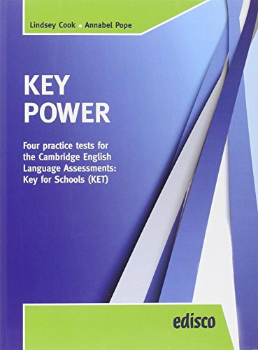 Key power KET. Four practice tests for the Cambridge English Key for schools. per la Scuola media. Con espansione online