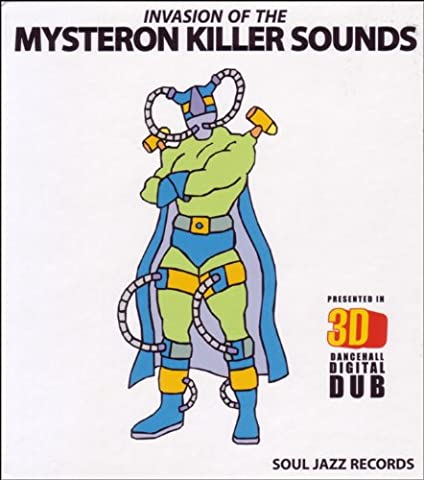Soul Jazz Records Presents Invasion Of The Killer Mysteron Sounds In 3-D (Dancehall Digital Dub)