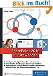 SharePoint 2016 für Anwender: Das Pra...