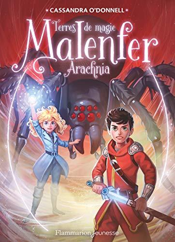 Malenfer, Tome 6 : Arachnia